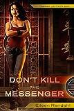 img - for Don't Kill the Messenger (A Messenger Novel) book / textbook / text book