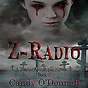 Z-Radio 3: Zombie Apocalypse Novelette, Volume 3 | Candy O'Donnell