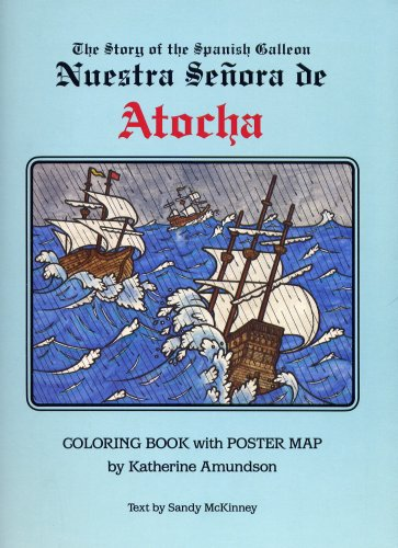 The Story of the Spanish Galleon Nuestra Senora de Atocha - Coloring Book with Poster Map (Atocha Gold Coin)