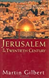 Jerusalem in the Twentieth Century, Martin Gilbert, 0471163082