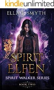 Spirit Elfen: an Urban Fantasy Novel With Faeries: Book Two of the Spirit Walker Series