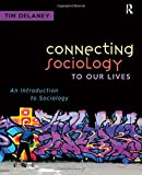 Connecting Sociology to Our Lives 1st Edition