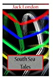 South Sea Tales, Jack London, 1477697691