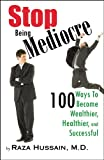 Stop Being Mediocre, Raza Hussain, 0741465140
