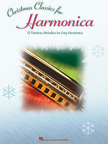 Christmas Classics for Harmonica: 25 Timeless Melodies for Easy Harmonica