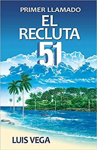 El recluta 51. Primer llamado (Spanish Edition): Luis Vega: 9781613700426: Amazon.com: Books