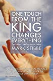 One Touch from the King Changes Everything, Mark Stibbe, 1860248101