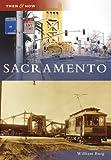 Sacramento (Then and Now: California)