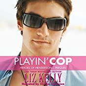 Playin' Cop: Heroes of Henderson, Prequel | Liz Kelly