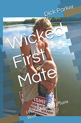 (Wicked First Mate: I Fell in Love on a Tuna Boat)