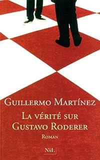 La vérité sur Gustavo Roderer, Martínez, Guillermo
