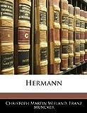 Hermann, Christoph Martin Wieland and Franz Muncker, 114542662X
