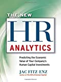 img - for The New HR Analytics: Predicting the Economic Value of Your Company's Human Capital Investments (Agency/Distributed) book / textbook / text book