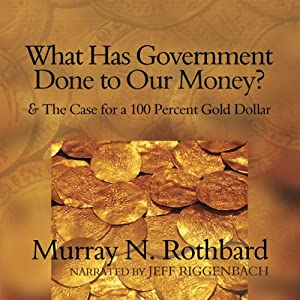 What Has Government Done to Our Money? Hörbuch