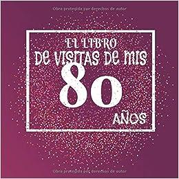 El libro de visitas de mis 80 años: Libro de visitas fiesta ...