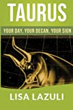 TAURUS: Your DAY, Your DECAN, Your SIGN: Includes 2015 Taurus Horoscope
