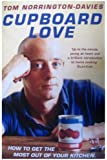 By Tom Norrington-Davies Cupboard Love: How to Get the Most Out of Your Kitchen (New Ed) [Paperback]