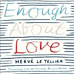 Enough About Love | Herve Le Tellier