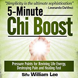 5-Minute Chi Boost - Five Pressure Points for Reviving Life Energy and Healing Fast