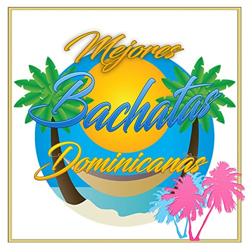 Various artists Stream or buy for $8.99 · Mejores Bachatas Dominicanas