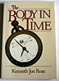 The Body in Time, Kenneth J. Rose, 0471512001