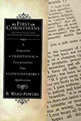 First Corinthians: An Exegetical and Explanatory Commentary. A Somewhat Traditional Interpretation Plus Contemporary Application