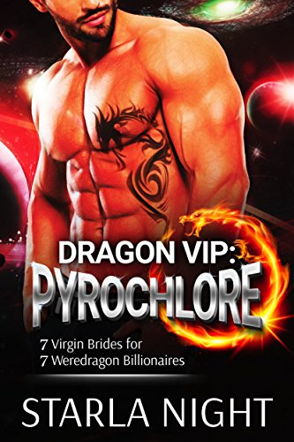 Dragon VIP: Pyrochlore (7 Virgin Brides for 7 Weredragon Billionaires Book 2)