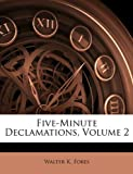 Five-Minute Declamations, Walter K. Fobes, 1147097518