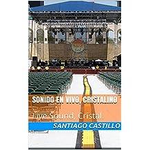 Sonido En Vivo, Cristalino: Live Sound, Cristal. (Spanish Edition)