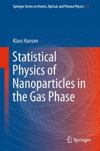 of Nanoparticles in the Gas Phase (Springer Series on Atomic, Optical, and Plasma Physics) ()