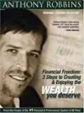 Anthony Robbins: Financial Freedom - 3 Steps to Creating and Enjoying the Wealth You Deserve by Megaforce