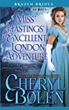 img - for Miss Hastings' Excellent London Adventure (Brazen Brides) (Volume 4) book / textbook / text book