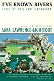 img - for I've Known Rivers: Lives of Loss and Liberation by Lawrence-Lightfoot Sara (1995-09-01) Paperback book / textbook / text book