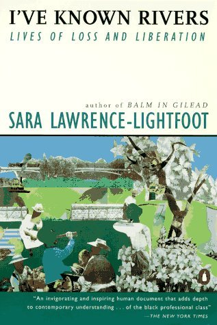 I've Known Rivers: Lives of Loss and Liberation by Lawrence-Lightfoot Sara (1995-09-01) Paperback