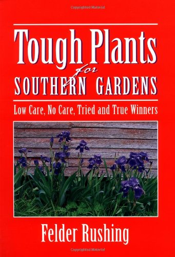 Tough Plants for Southern Gardens (South Carolina Gardening)