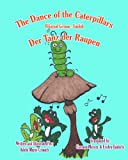 The Dance of the Caterpillars Bilingual German English, Adele Marie Crouch, 1463798156
