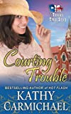 Courting Trouble (the Texas Two-Step, Book 3), Kathy Carmichael, 1614175330