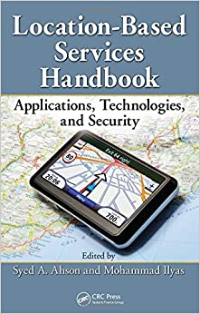 Book Location-Based Services Handbook: Applications, Technologies, and Security