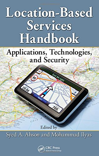 Location Based Services Handbook  Applications  Technologies  And Security