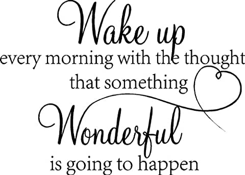 Wake up every morning with the thought that something wonderful is going to happen vinyl wall quotes decals sayings art (Bathroom Wall Decal Quotes)