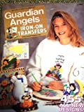 img - for Guardian Angels Iron-On Transfers (House of White Birches: Guardian Angels Iron-On Transfers) book / textbook / text book