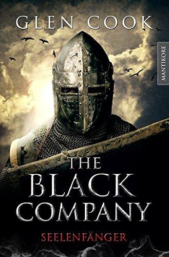 The Black Company 1 - Seelenfänger: Ein Dark-Fantasy-Roman von Kult Autor Glen Cook