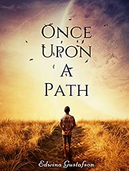 Once Upon A Path: A Tale Of Souls by [Gustafson, Edwina]
