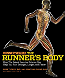 Runner's World The Runner's Body:How the Latest Exercise Science Can Help You Run Stronger, Longer, and Faster