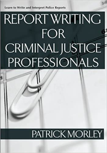 Painless Police Report Writing: An English Guide for Criminal Justice Professionals, 3rd Edition