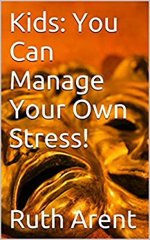 Kids: You Can Manage Your Own Stress! (Child Psychology