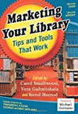 img - for Marketing Your Library: Tips and Tools That Work book / textbook / text book