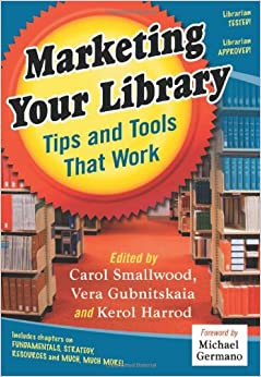 Amazon Com Marketing Your Library Tips And Tools That