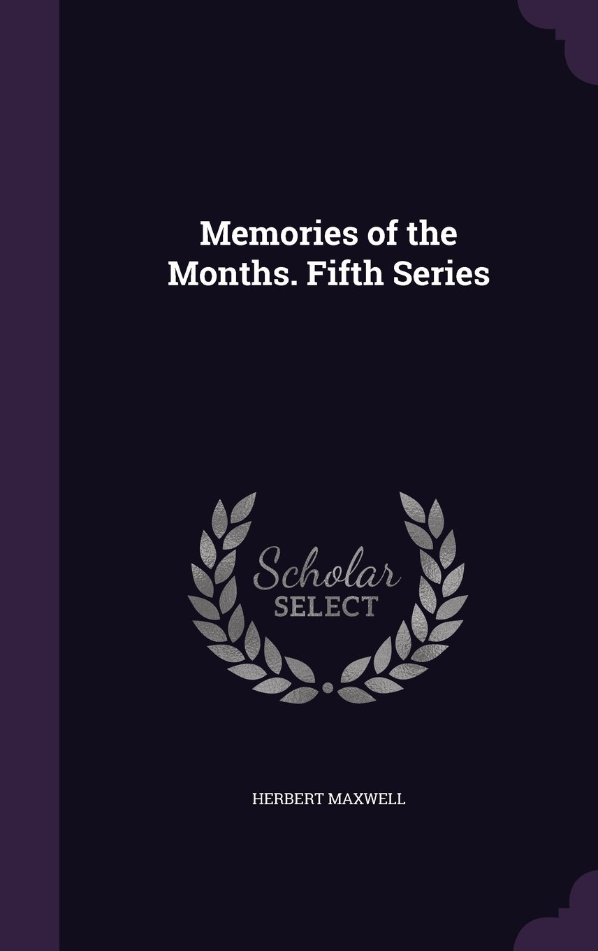 Download Memories of the Months. Fifth Series ebook