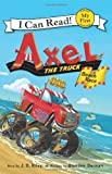 Axel the Truck, J. D. Riley, 0062222295